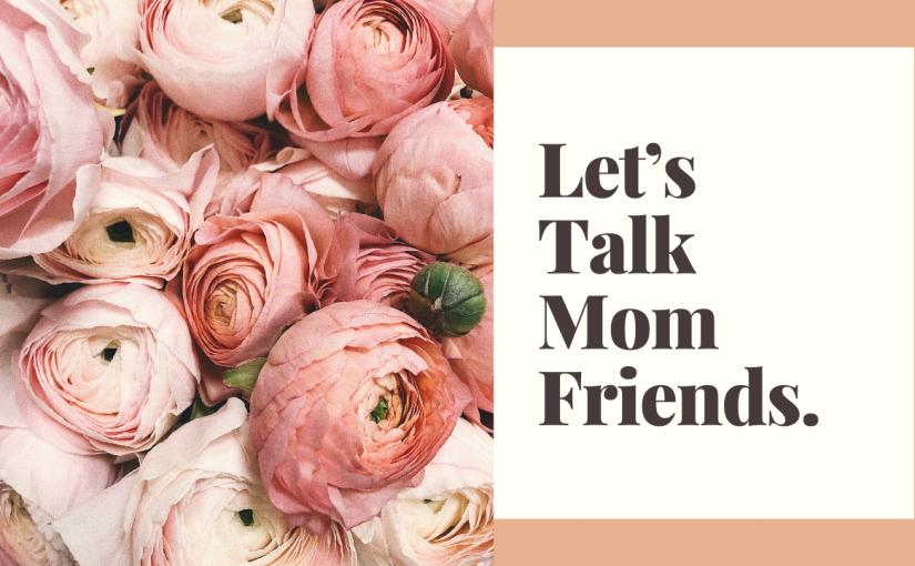 Let's Talk about MomFriends…