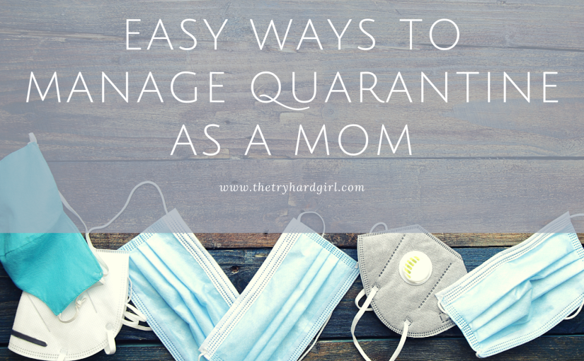 Guest Post- Easy Ways To Manage Quarantine As A Mom.