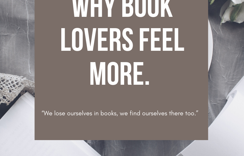 Why Book Lovers Feel More.